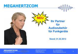 Ihr Partner  für Audiozubehör  für Funkgeräte Stand: 01.02.2012