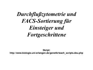 Durchflußzytometrie und FACS-Sortierung für Einsteiger und Fortgeschrittene
