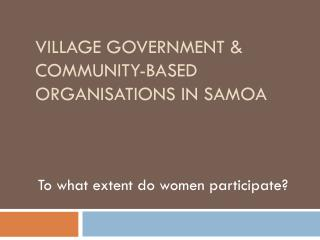 Village Government & community-based  organisations  in Samoa