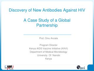 Discovery of New Antibodies Against HIV  A Case Study of a Global  Partnership