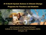 K-12 Earth System Science  Climate Change Programs for Teachers and Students