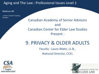 Canadian Academy of Senior Advisors and Canadian Center for Elder Law Studies Present :