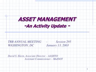 ASSET MANAGEMENT - An Activity Update  -