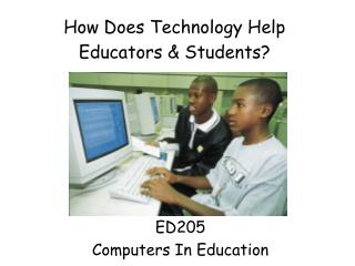 How Does Technology Help Educators & Students?