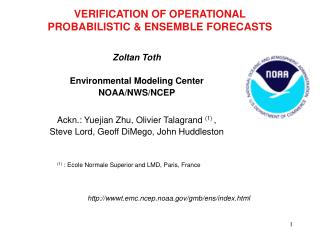VERIFICATION OF OPERATIONAL PROBABILISTIC & ENSEMBLE FORECASTS