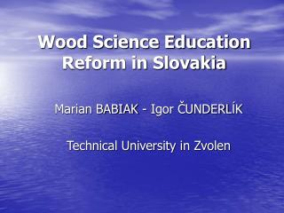 Wood Science Education Reform in Slovakia