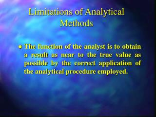 Limitations of Analytical Methods