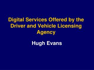 Digital Services Offered by the Driver and Vehicle Licensing Agency