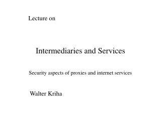 Intermediaries and Services