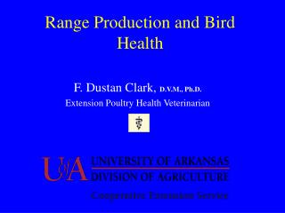 Range Production and Bird Health