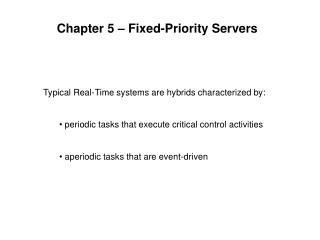 Chapter 5 – Fixed-Priority Servers