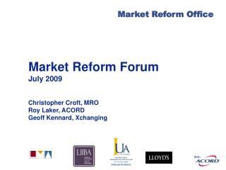 Market Reform Forum July 2009