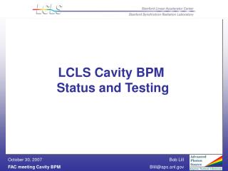 LCLS Cavity BPM   Status and Testing