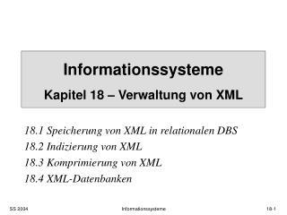 Informationssysteme Kapitel 18 – Verwaltung von XML