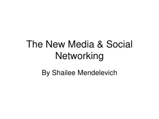 The New Media & Social Networking