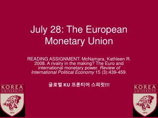 July 28: The European Monetary Union