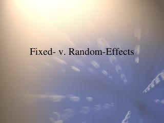 Fixed- v. Random-Effects