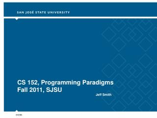 CS 152, Programming Paradigms Fall 2011, SJSU