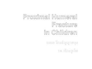 Proximal Humeral Fracture in Children