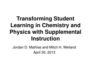 Transforming Student Learning in Chemistry and Physics with Supplemental Instruction