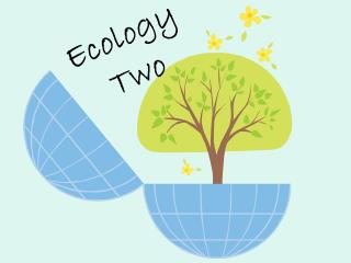 Ecology Two
