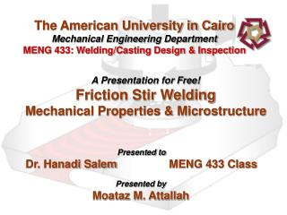 A Presentation for Free! Friction Stir Welding Mechanical Properties & Microstructure