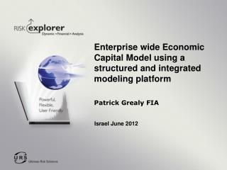 Enterprise wide Economic Capital Model using a structured and integrated modeling platform