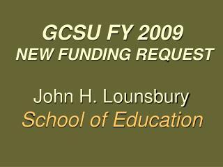 GCSU FY 2009  NEW FUNDING REQUEST