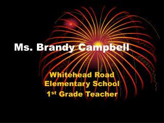 Ms. Brandy Campbell