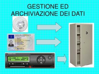 GESTIONE ED ARCHIVIAZIONE DEI DATI