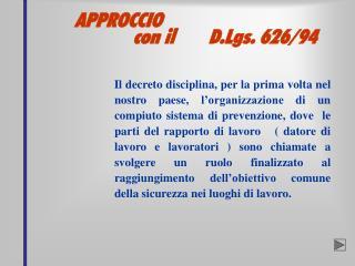 APPROCCIO                  con il       D.Lgs. 626/94