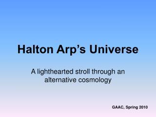 Halton Arp's Universe