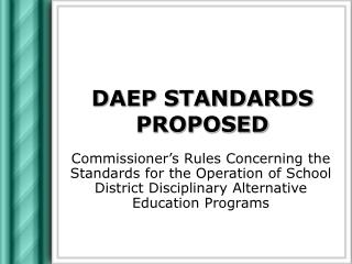 DAEP STANDARDS PROPOSED