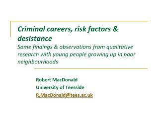Robert MacDonald  University of Teesside R.MacDonald@tees.ac.uk