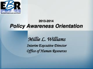 2013-2014 Policy Awareness Orientation