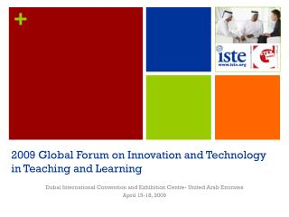 2009 Global Forum on Innovation and Technology in Teaching and Learning