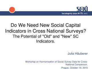 Julia Häuberer Workshop on Harmonisation of Social Survey Data for Cross-National Comparison,