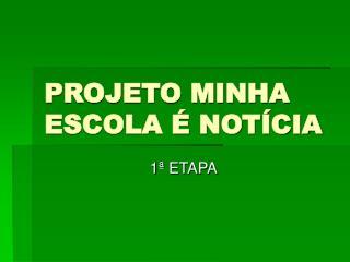PROJETO MINHA ESCOLA É NOTÍCIA