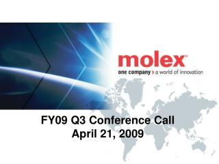FY09 Q3 Conference Call April 21, 2009