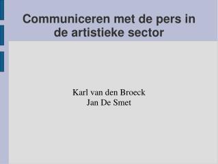 Communiceren met de pers in de artistieke sector