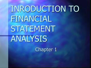 INRODUCTION TO FINANCIAL STATEMENT ANALYSIS
