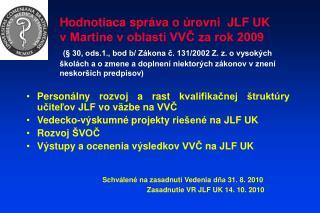 Personálny rozvoj a rast kvalifikačnej štruktúry učiteľov JLF vo väzbe na VVČ
