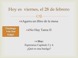 Hoy  es viernes , el 28 de  febrero