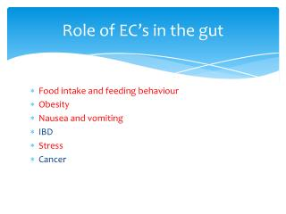 Role of EC ' s in the gut