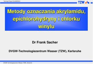 Metody oznaczania akrylamidu,  epichlorohydr yny i chlorku winylu