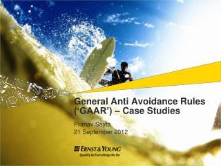 General Anti Avoidance Rules ('GAAR') – Case Studies
