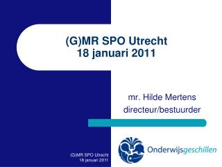 (G)MR SPO Utrecht 18 januari 2011