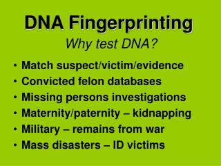 Why test DNA?