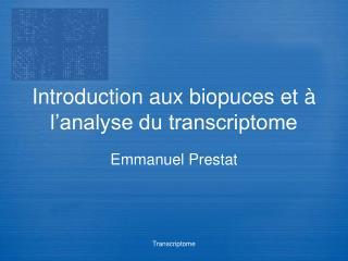 Introduction aux biopuces et à l'analyse du transcriptome