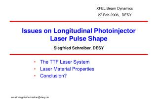 Issues on Longitudinal Photoinjector Laser Pulse Shape